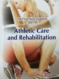 Athletic Care and Rehabilitation (M.P.Ed. New Syllabus)