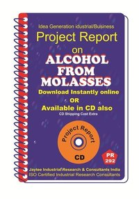 Alcohol From Molasses type II manufacturing Project Report eBook