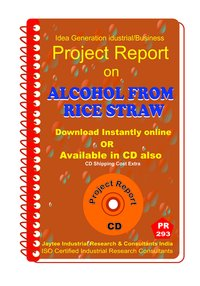 Alcohol from Rice Straw manufacturing Project Report eBook