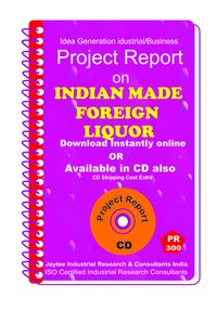 Indian Made Foreign Liquor manufacturing Project report eBook