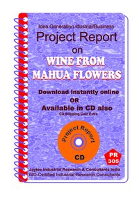 Wine From Mahua Flowers manufacturing Project Report eBook