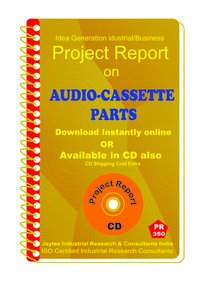 Audio Cassete Parts manufacturing Project Report eBook