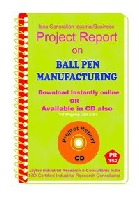 Ball Pen manufacturing Project Report eBook