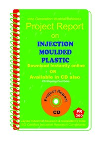 Injection Moulded for Plastic manufacturing Project Report eBook