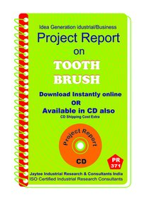 Tooth Brush manufacturing Project report eBook