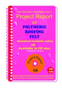 Polymeric Roofing Felt manufacturing Project Report eBook