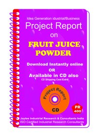 Fruit Juice Powder manufacturing Project Report eBook