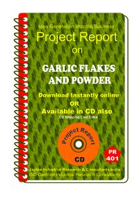 Garlic Flakes and Powder manufacturing Project Report eBook