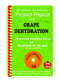 Grape Dehydration manufacturing Project Report eBook