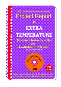 Extra Temperature manufacturing Project Report eBook