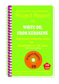White Oil From Kerosene manufacturing Project Report eBook