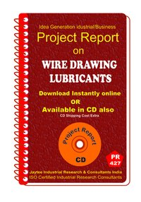 Wire Drawing Lubricants manufacturing Project Report eBook