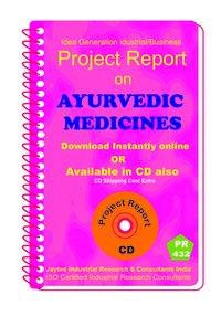 Ayurvedic Medicines Manufacturing Project Report eBook