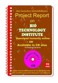Bio Technology Institute Establishment Project Report eBook