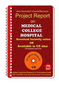 Medical College, Hospital establishment project Report eBook