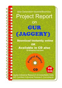 Gur (Jaggery) Manufacturing Project Report eBook