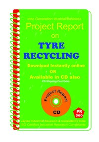 Tyre recycling Manufacturing Project Report eBook