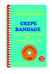 Crepe Bandage manufacturing Project Report eBook