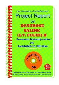Dextrose Saline (I.V.Fluid )B manufacturing Project Report eBook
