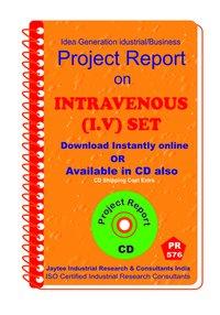 Intravenous (I.V) Set manufacturing Project Report eBook
