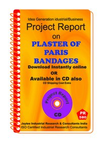 Plaster of Paris Bandages manufacturing Project Report eBook