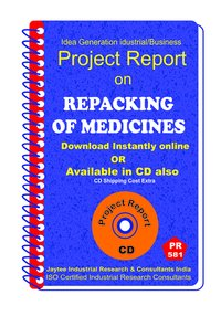 Repacking of Medicines manufacturing Project Report eBook