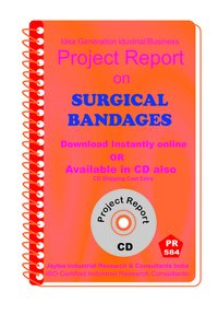 Surgical Bandages manufacturing Project Report eBook