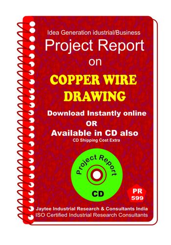 Copper wire Drawing manufacturing Project Report eBook