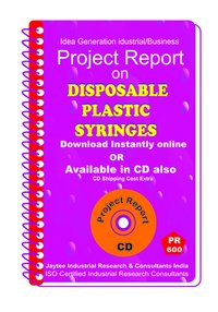Disposable Plastic Syringes Manufacturing Project Report eBook