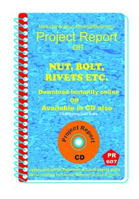 Nut ,Bolt, Rivets, etc Manufacturing Project Report eBook