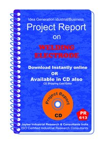 Welding Electrode Manufacturing Project Report eBook