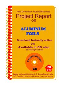 Aluminium Foils Manufacturing Project Report eBook