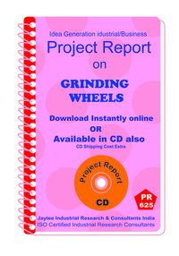 Grinding Wheels manufacturing Project Report eBook