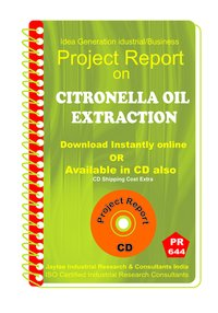 Citronella Oil Extraction manufacturing Project report eBook