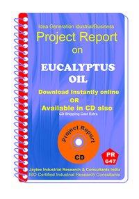 Eucalyptus Oil manufacturing project Report eBook