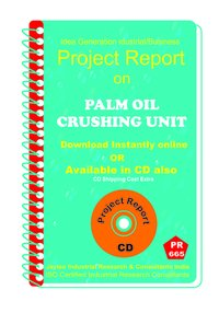 Palm Oil Crushing Unit manufacturing Project Report eBook