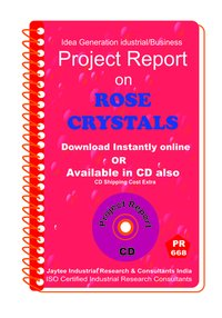Rose Crystals manufacturing Project Report eBook