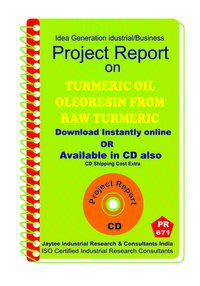 Turmeric Oil Oleoresin From Raw Turmeric manufacturing eBook