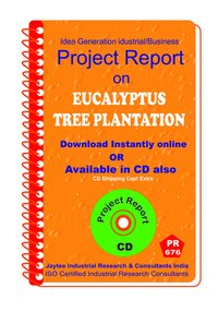 Eucalyptus Tree Plantation manufacturing Project Report eBook