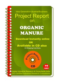 Organic Manure manufacturing Project Report eBook