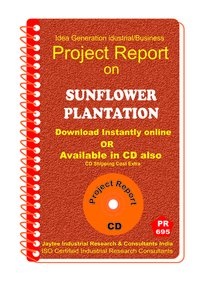Sunflower Plantation manufacturing Project Report eBook