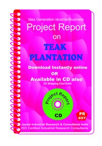 Teak Plantation manufacturing Project Report eBook