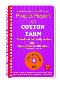 Cotton Yarn Manufacturing Project Report eBook