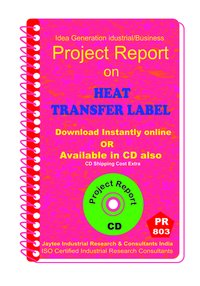 Heat Transfer Label manufacturing Project Report eBook