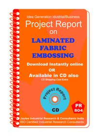 Laminated Fabric Embossing manufacturing Project Report eBook