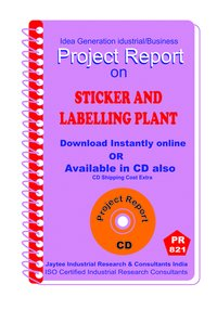 Stickers and Labelling Plant manufacturing Project Report eBook