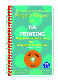 Tin Printing manufacturing Project Report eBook