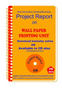 Wall Paper Printing unit manufacturing Project Report eBook