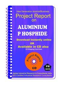 Aluminium Phosphide II manufacturing Project Report eBook