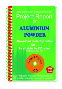 Aluminium Powder manufacturing Project Report eBook